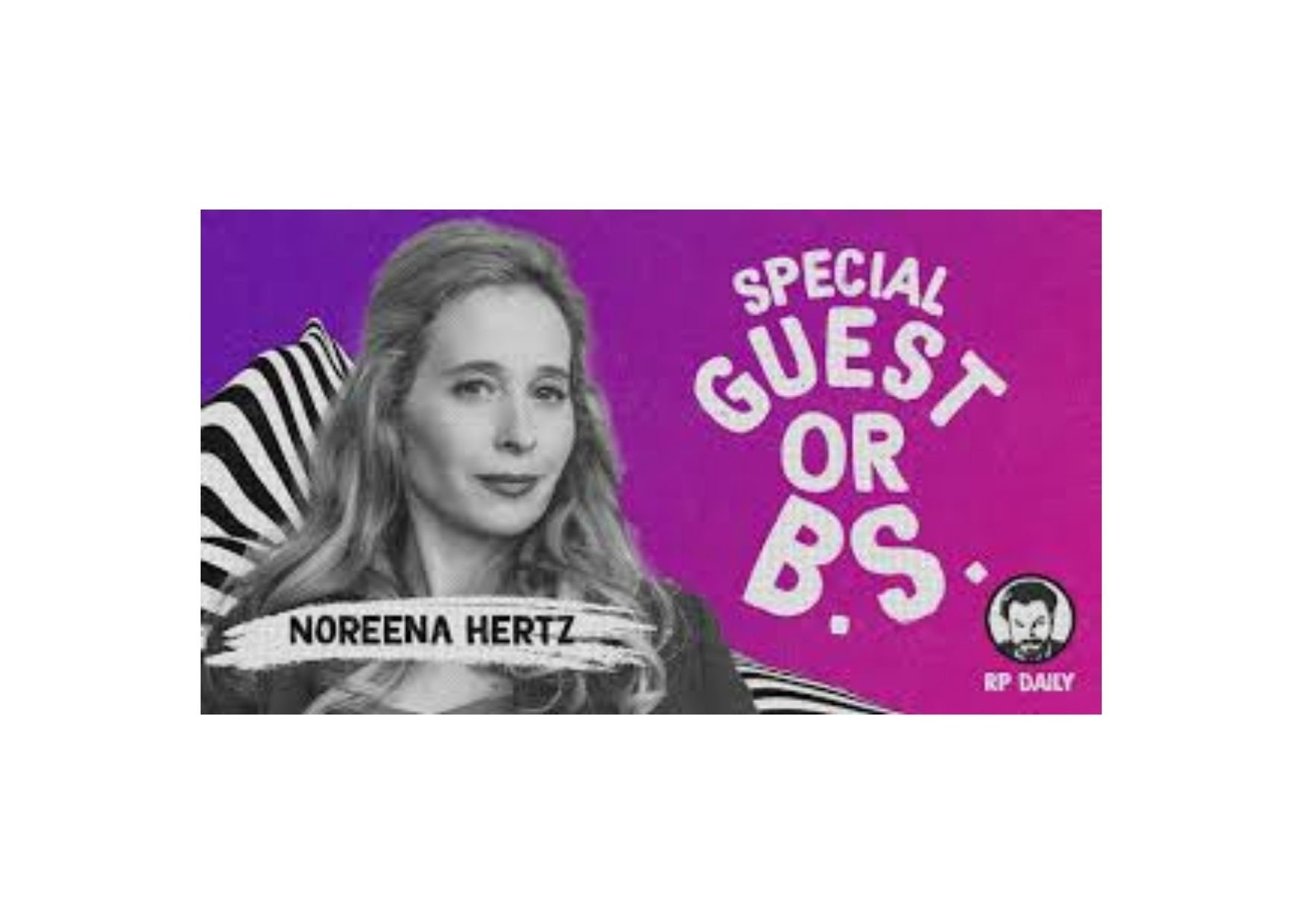 Noreena Hertz on the R.P. Daily Video Podcast