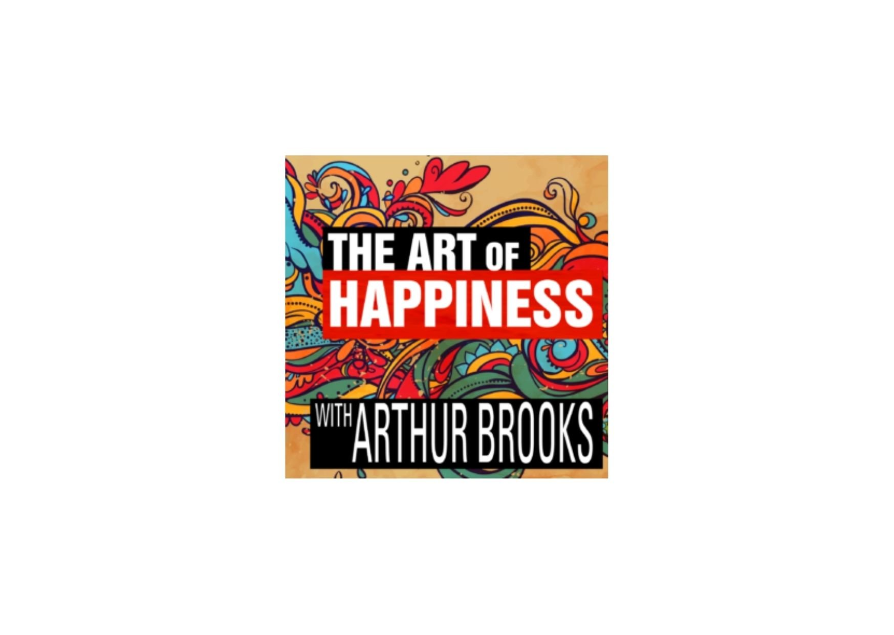 Noreena Hertz on The Art of Happiness with Arthur Brooks