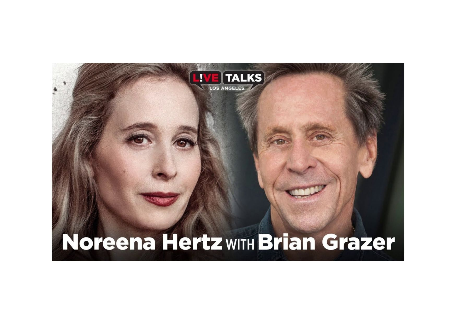 Noreena in conversation with Brian Grazer at Live Talks Los Angeles