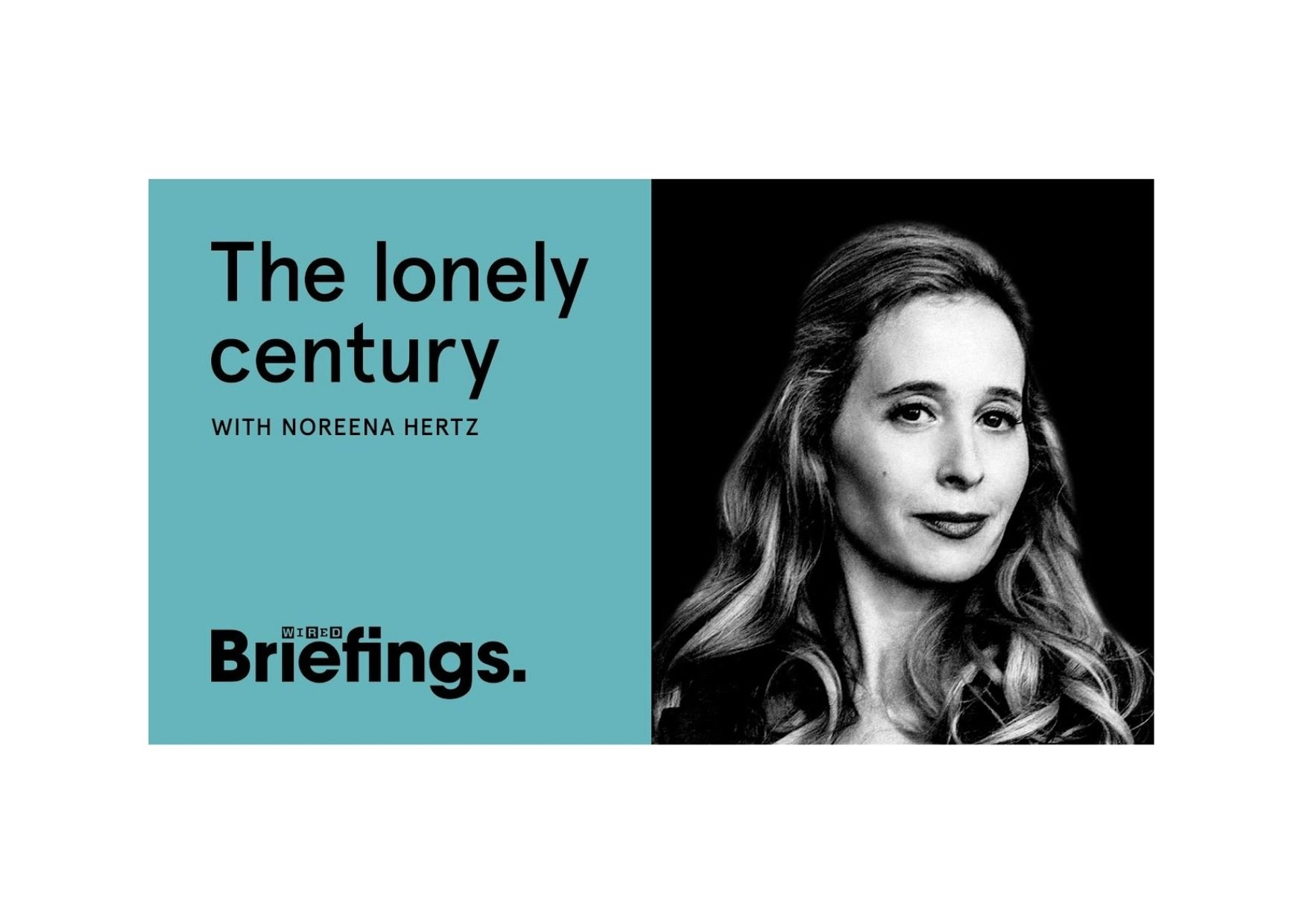 The Lonely Century in WIRED Briefings